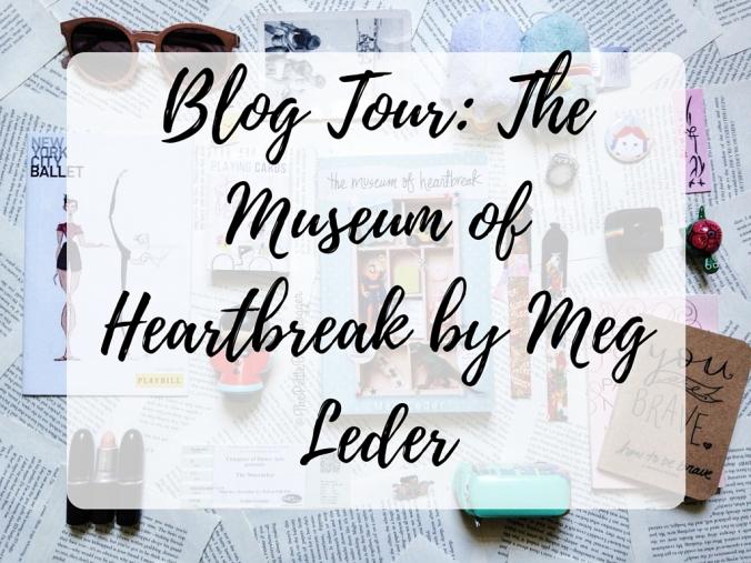 Blog Tour- The Museum of Heartbreak by Meg Leder.jpg